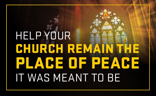 Help Your Church Remain the Place of Peace it Was Meant to Be