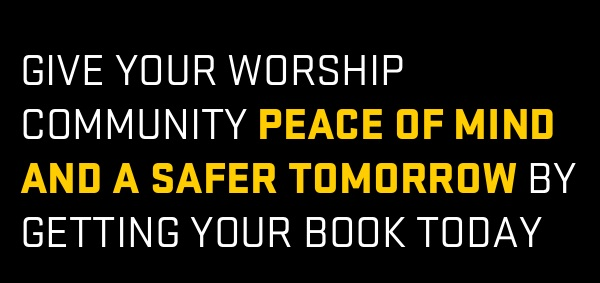 Give your worship community peace of mind and a safer tomorrow by getting your book today!